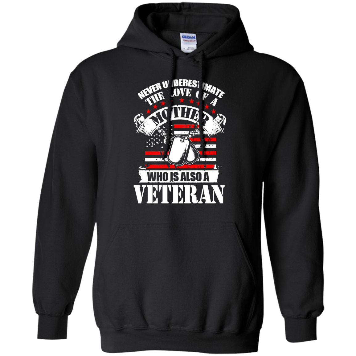 Never Underestimate the Love of a Mother, Who is also a Veteran Hoodie