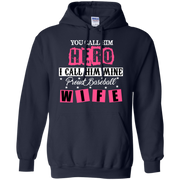 You Call Him Hero I Call Him Mine Proud Fire Fighter Wife Hoodie