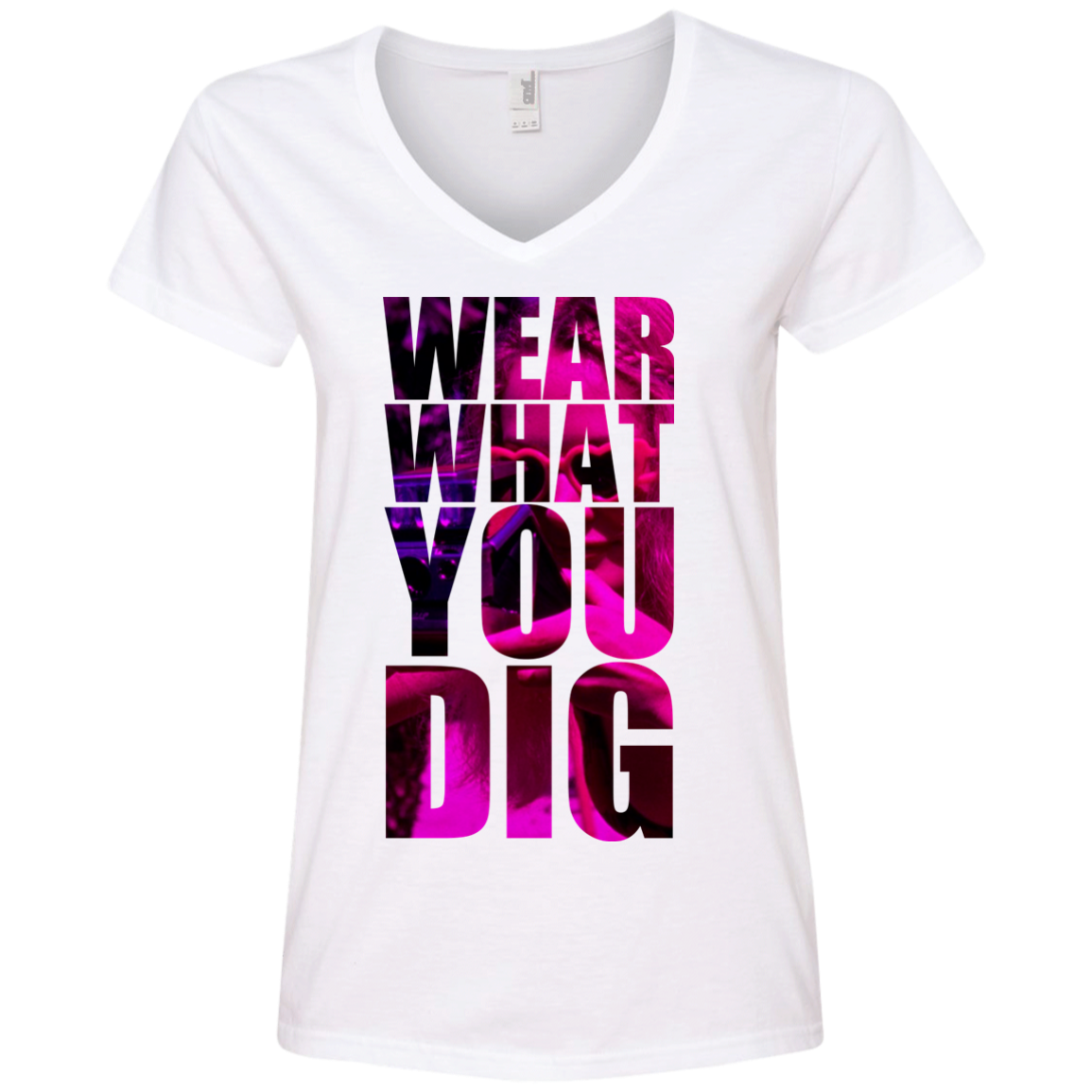 Wear what you Dig  Ladies' V-Neck T-Shirt