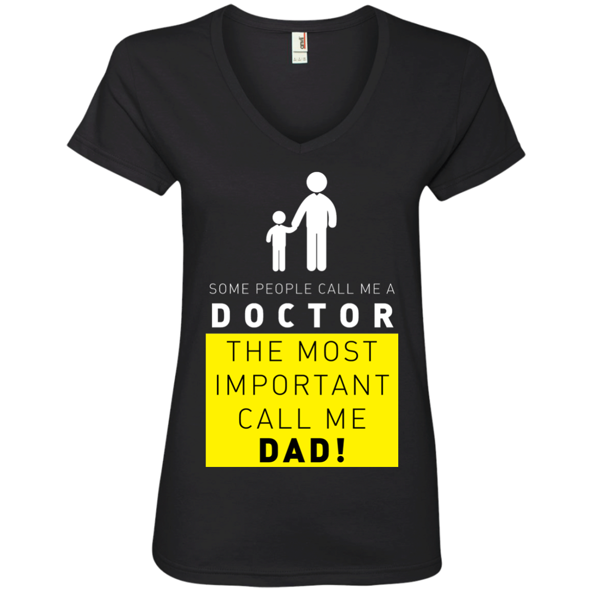 Some People Call Me a Doctor, The Most Important Call me Dad Ladies' V-Neck T-Shirt