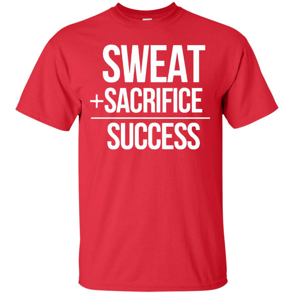 Sweat + Sacrifice = Success T-Shirt