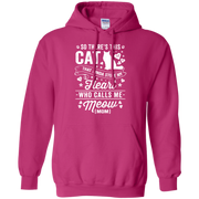 So There's This Cat That Kinda Stole my Heart who calls me Meow (MOM) Hoodie