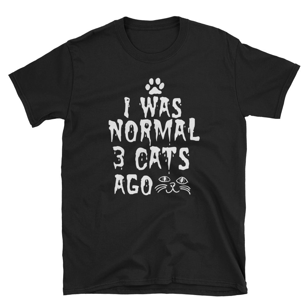 I Was Normal 3 Cats Ago! Cat Lady T-Shirt