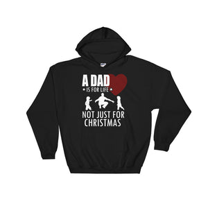 A Dad is For Life Not Just For Christmas Hoodie