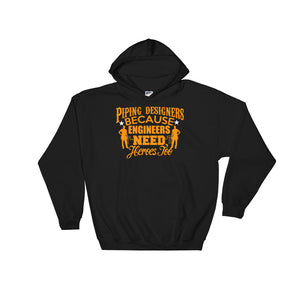 Piping Designers Because Engineers Need heros Too Hoodie