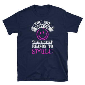 You Are Special, And Give Me a Reason To Smile! Love T-Shirt