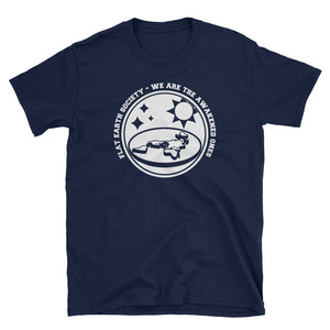 Flat Earth Society - We Are the Awakened Ones T-Shirt