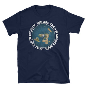 Flat Earth Society! We Are The Awakened Ones T-Shirt