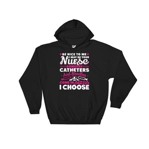 Be Nice To Me, I May be Your Nurse Someday Hoodie