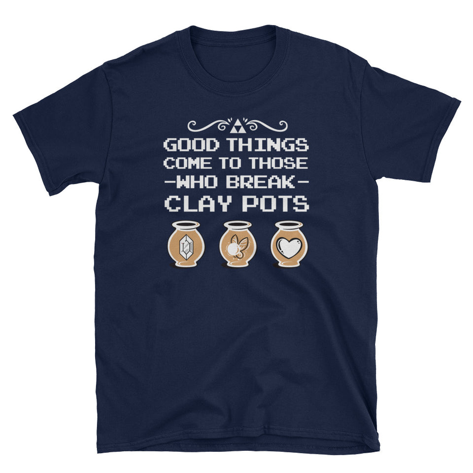 Parody Good Things Come To Those Who Break Clay Pots T-Shirt