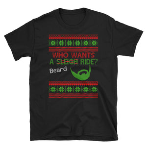Who Wants a (Sleigh) Beard Ride! Funny Christmas Jumper T-Shirt