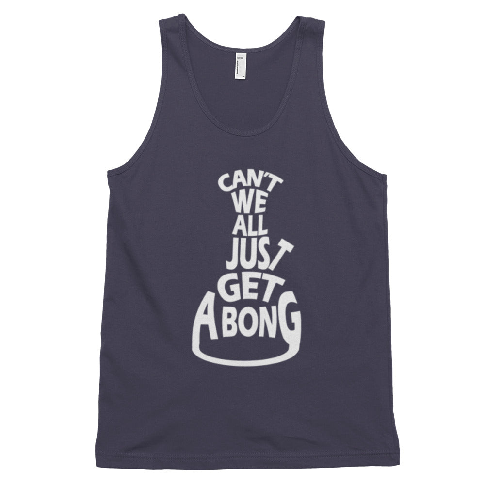 Can't we All Just Get a Bong Classic Tank Top
