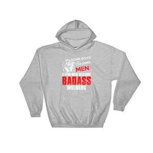 A Few Men Become Badass Welders Hoodie