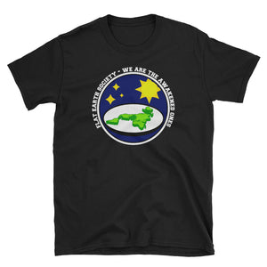 Flat Earth Society We Are the Awakened One's T-Shirt
