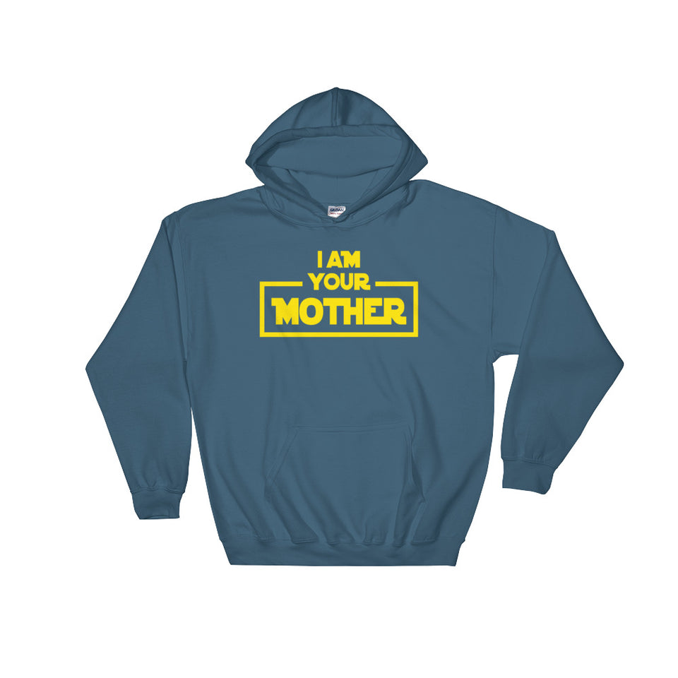 I Am Your Mother Parody Hoodie