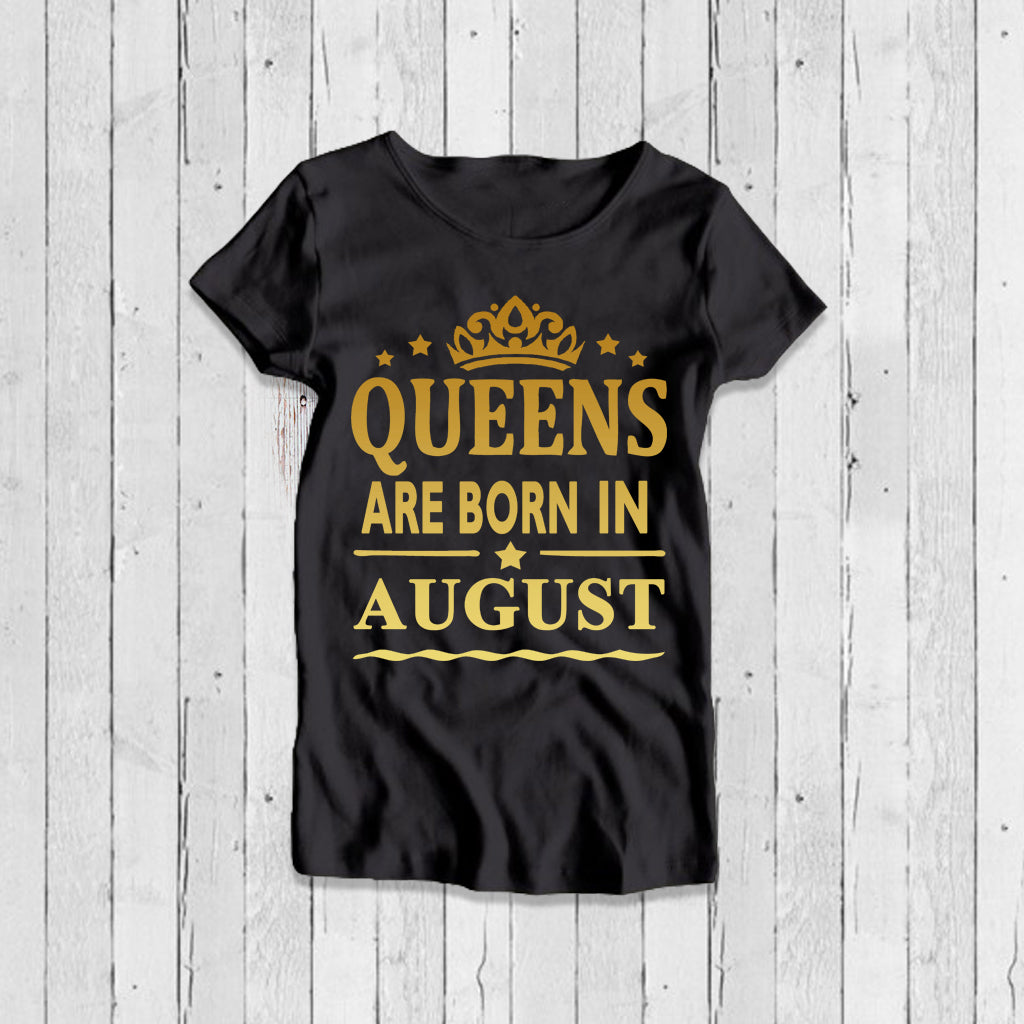 Custom Queen August T-Shirt- Prepaid Only