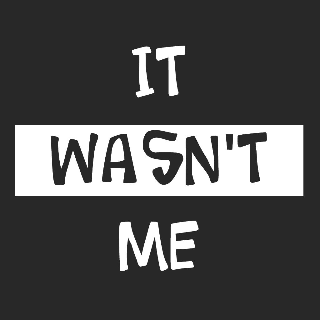 Stubborne It Wasn't Me Women's T-Shirt In Black