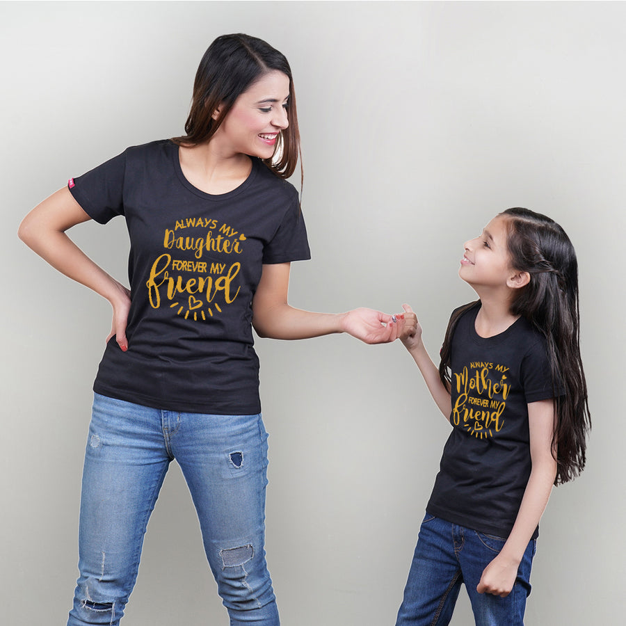 Always My Friend Mother Daughter TShirt combo