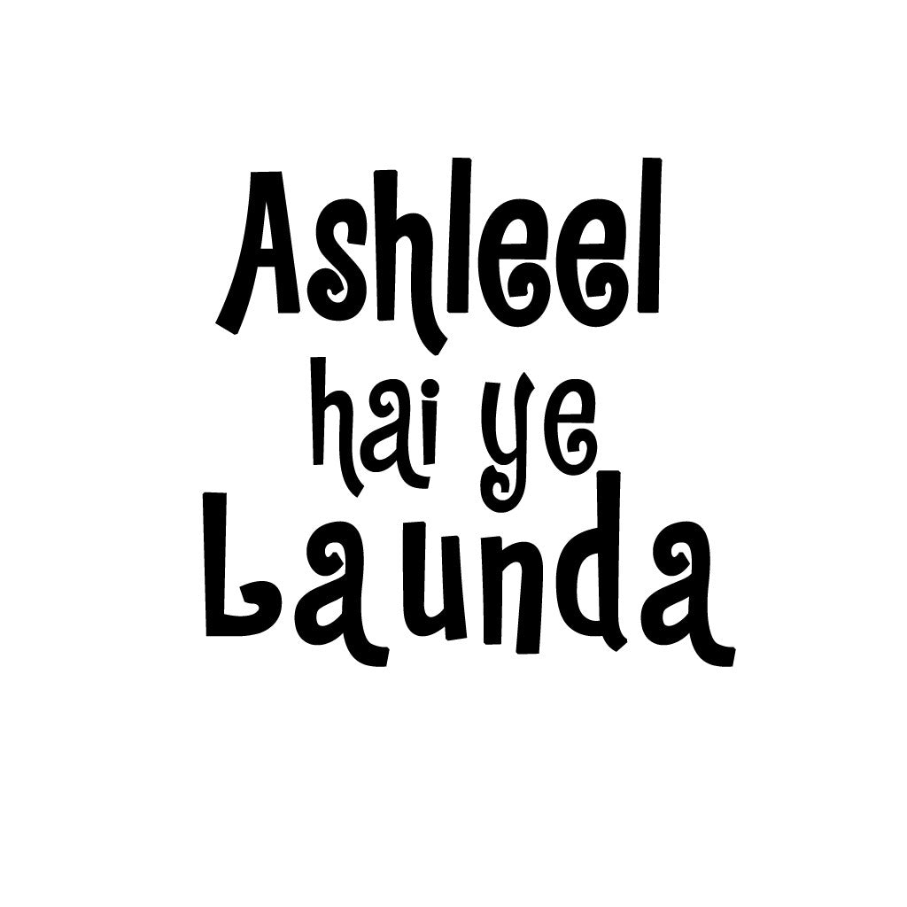 Stubborne Ashleel Hai Yeh Launda Men T-Shirt