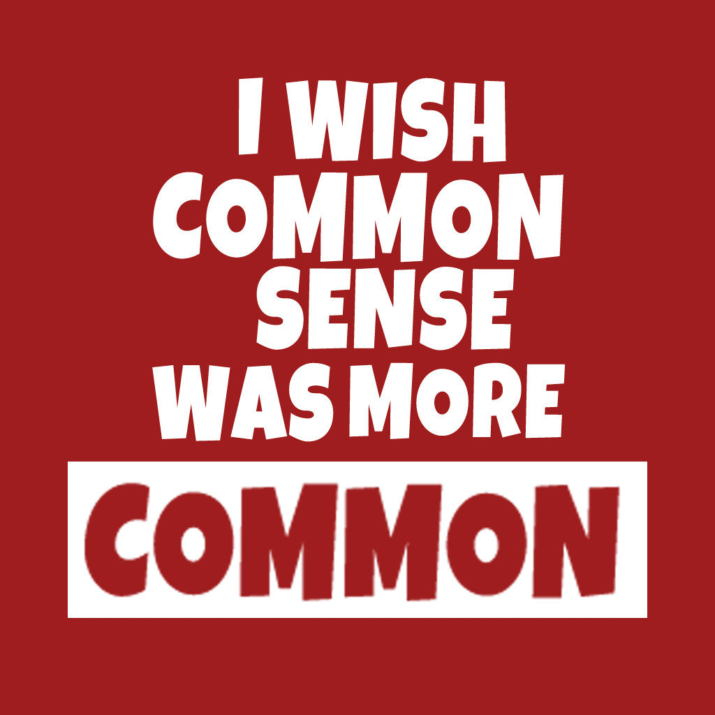 Stubborne I Wish Common Sense Women's T-Shirt