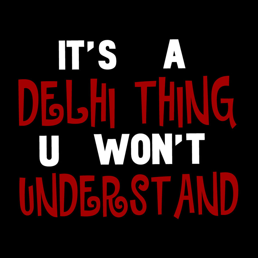 Stubborne Delhi Thing Men T-Shirt In Black