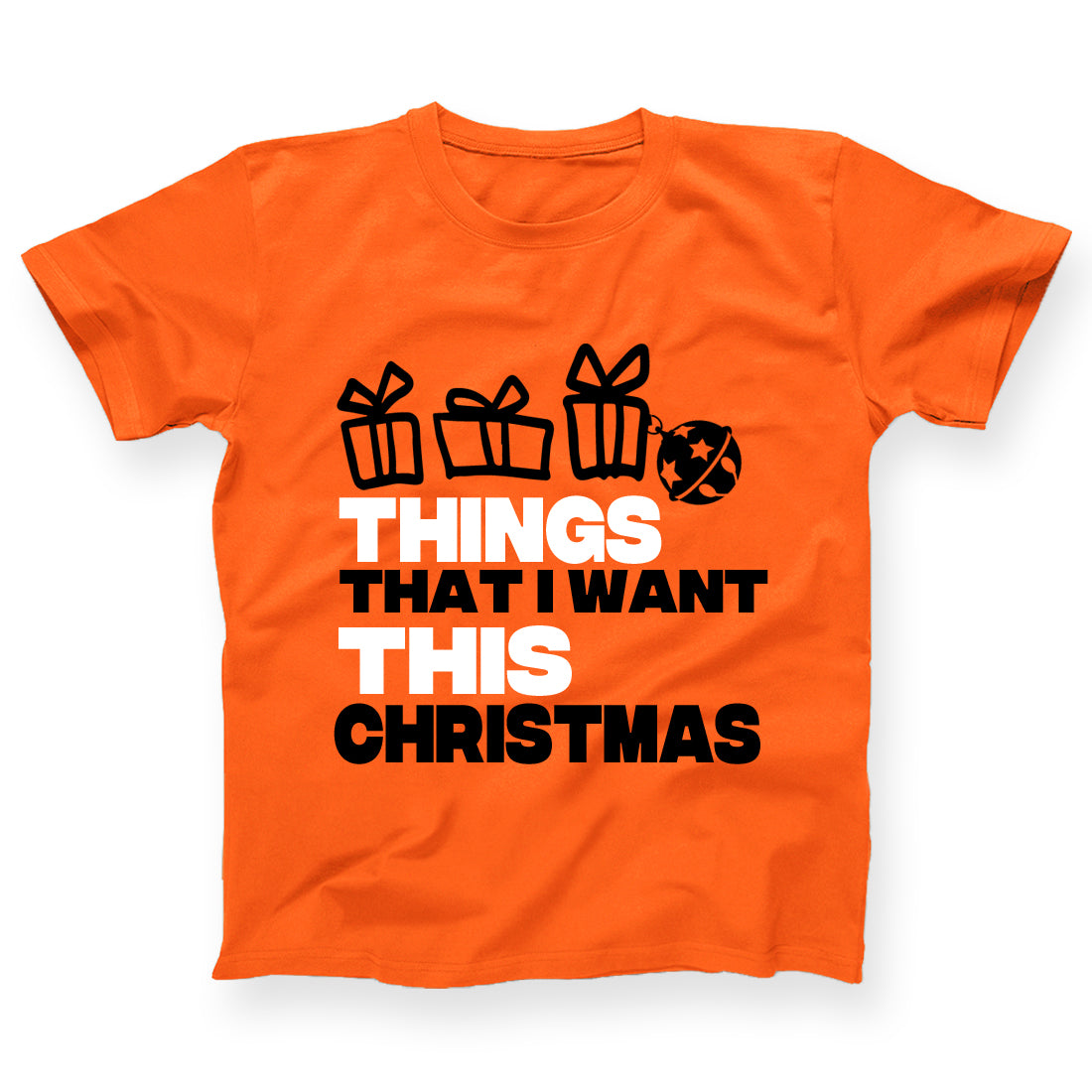 Things That I Want This Christmas-Christmas TShirt