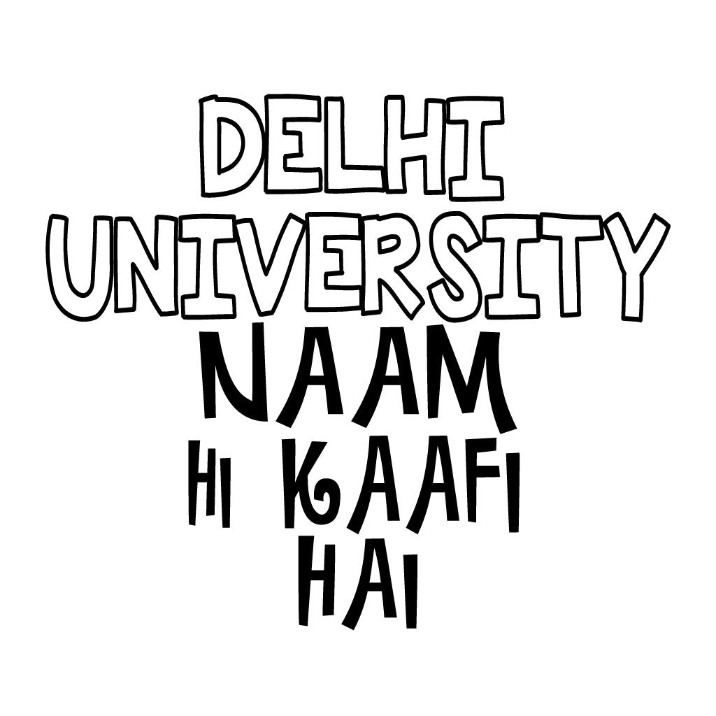 Stubborne Delhi University Naam Hi Kaafi Hai T-Shirt For Men