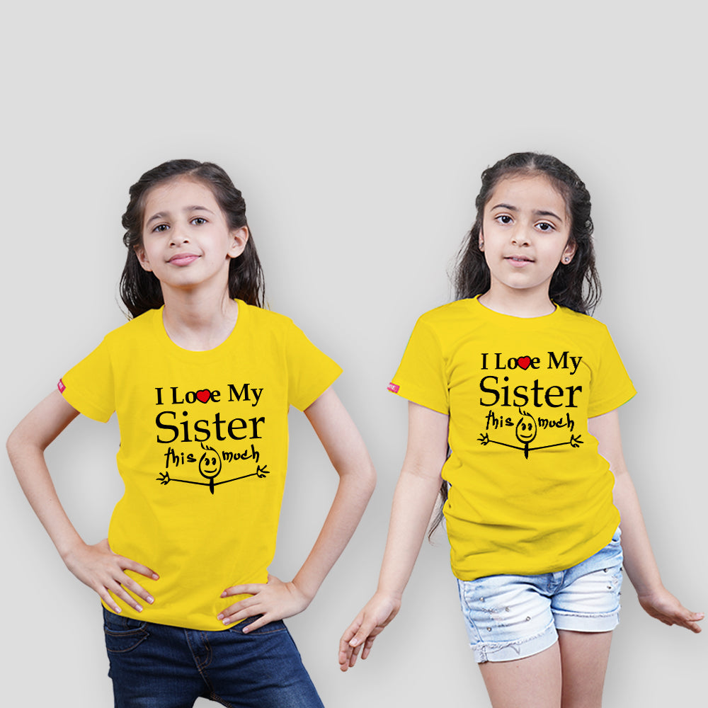 I Love You This Much Sister Sister Sibling T-Shirts
