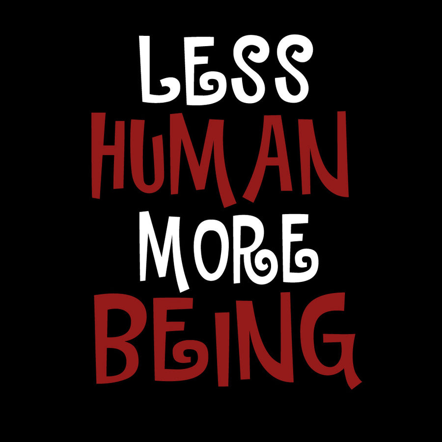 Stubborne Less Human More Being Men's T-Shirt In Black