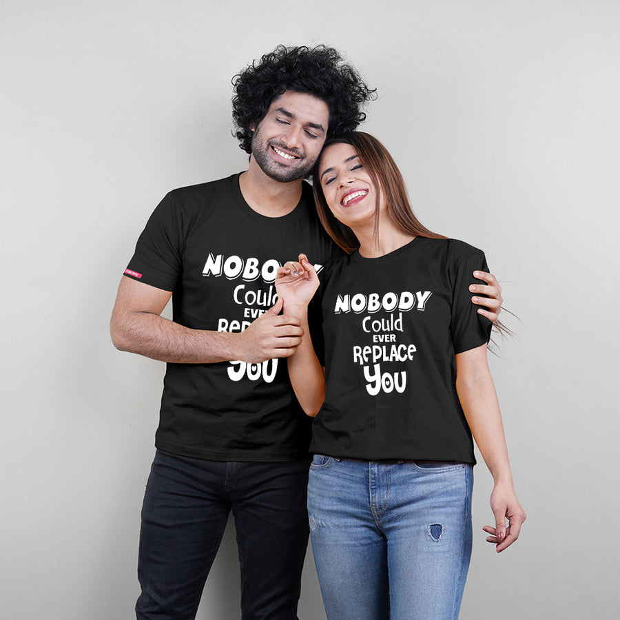 Stubborne Nobody Could Ever Replace You Couple T-Shirt Combo
