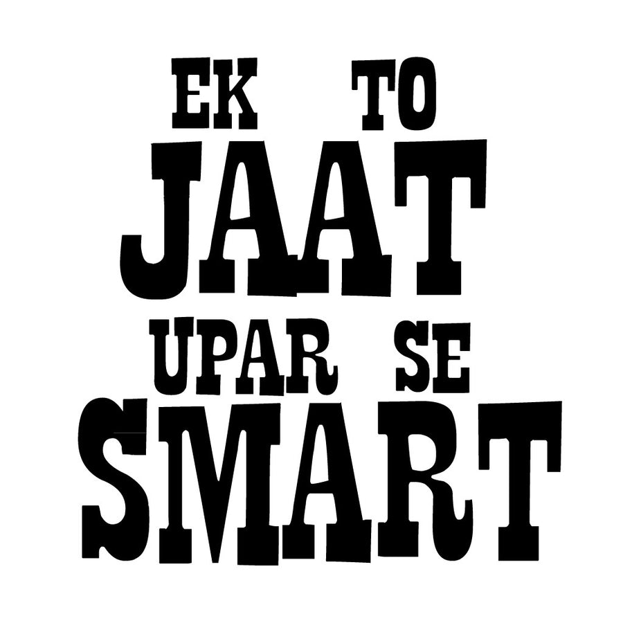 Stubborne Ek To Jaat Upar Se Smart Men's T-Shirt