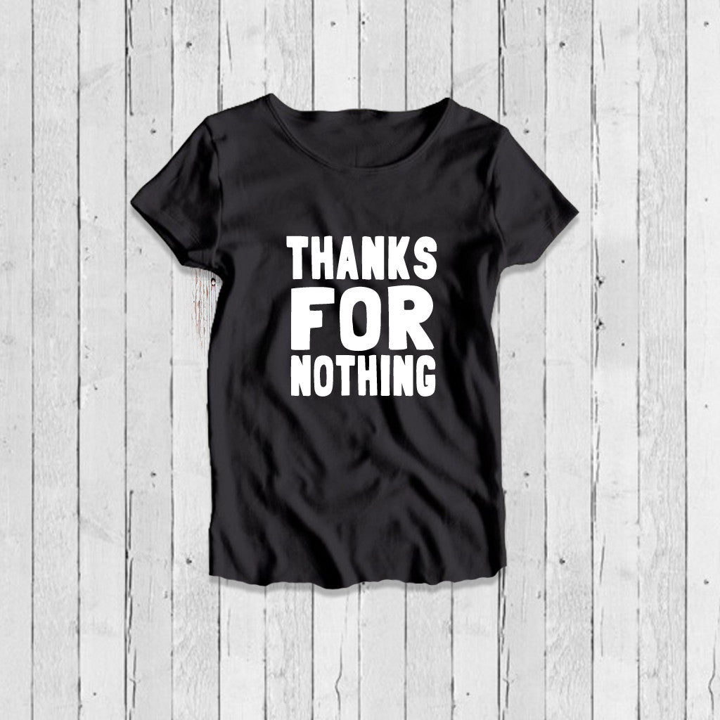 Stubborne Thanks For Nothing Women's T-Shirt