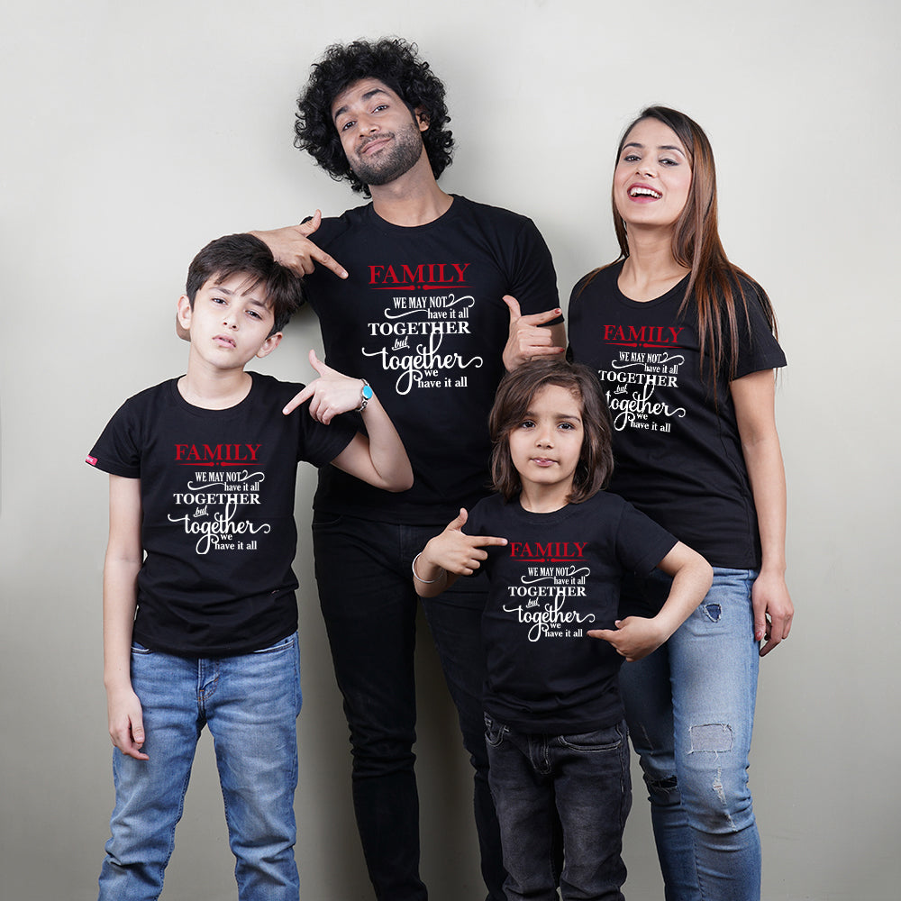 Together We Have It All Mom Dad Kids Family TShirts