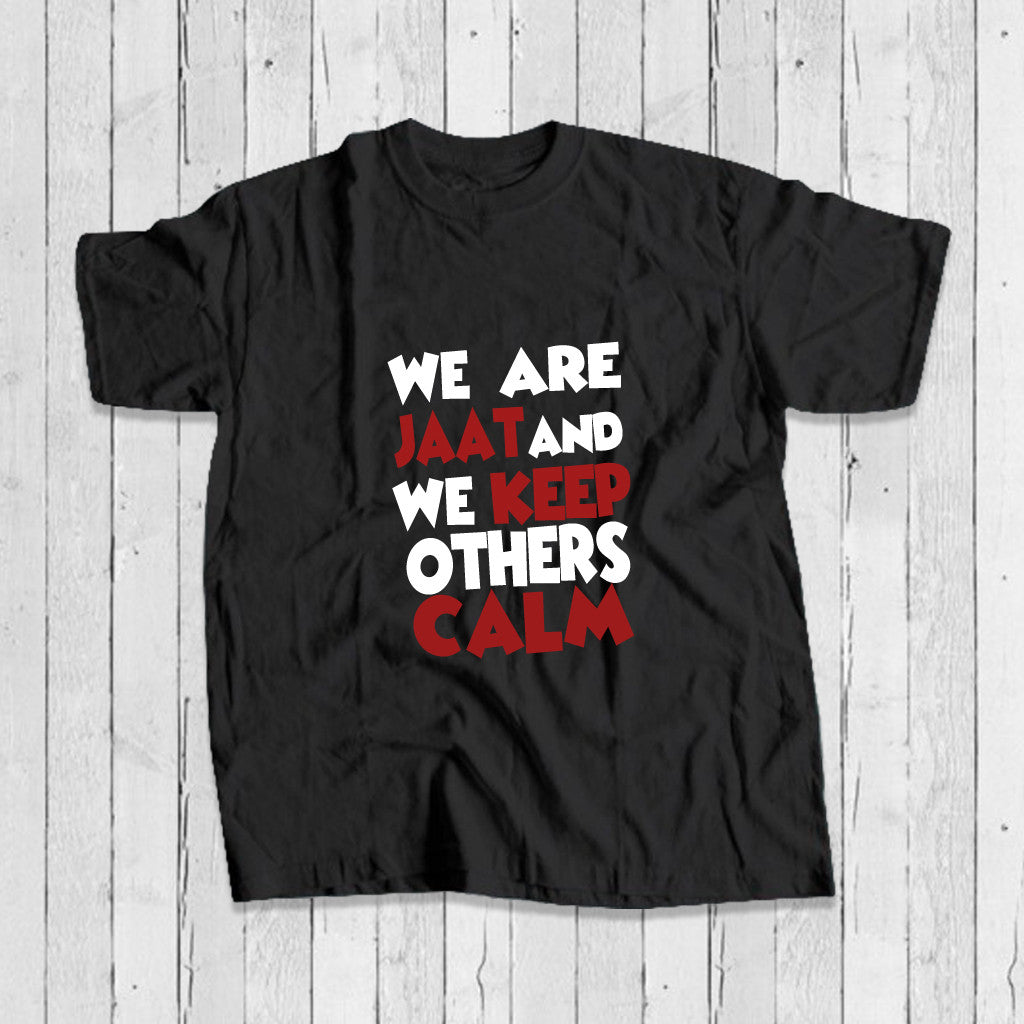 Stubborne We Are Jaat We Keep Others Calm Men's T-Shirt
