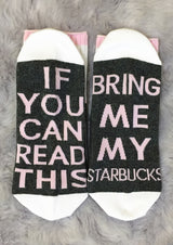 If You Can Read This, Bring Me My Starbucks Socks