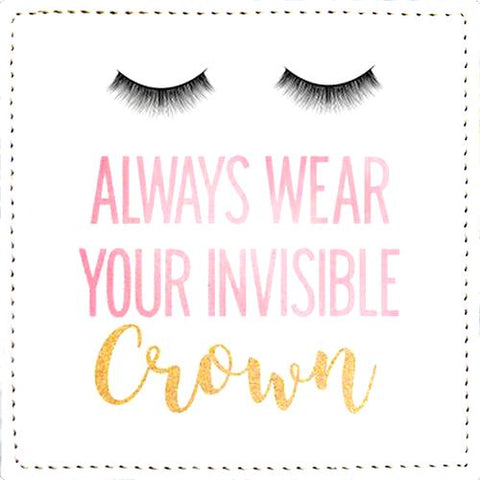 Posavaso Always Wear Your Invisible Crown