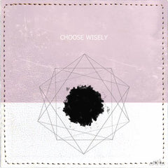 Posavasos Choose Wisely - Galeria Impresionarte