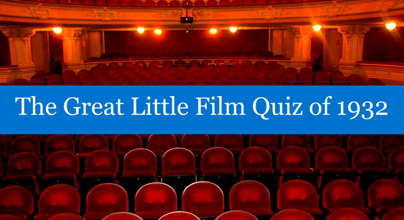 The Great Little Film Quiz of 1932