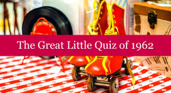 The Great Little Quiz of 1962