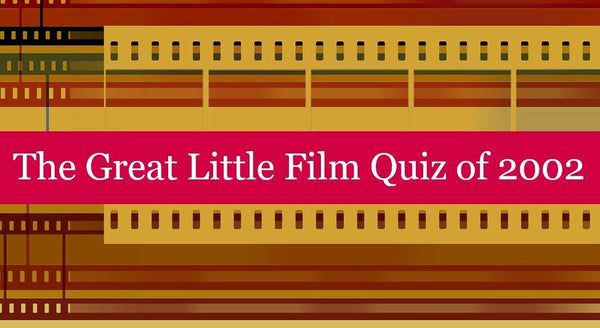 The Great Little Film Quiz of 2002