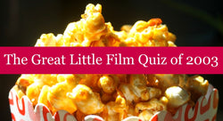 The Great Little Film Quiz of 2003