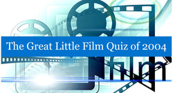The Great Little Film Quiz Of 2004