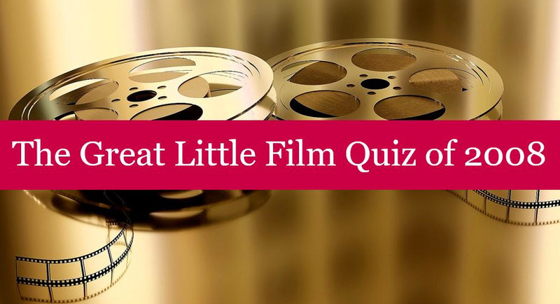 The Great Little Film Quiz of 2008
