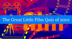 The Great Little Film Quiz of 2001