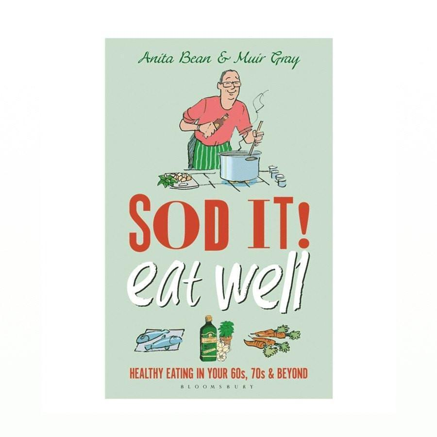 Sod it! Eat Well By Muir Gray