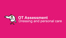 OT Assessment: Dressing and personal care