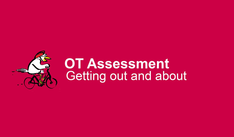 OT Assessment: Getting out and about