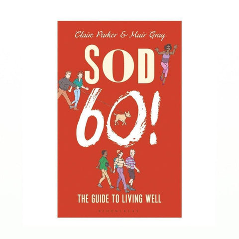 Sod 60! By Muir Gray