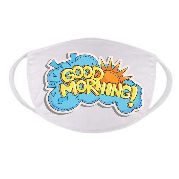 Funny Face Mask Good Morning Fun Sayings Face Mask Quarantine Face Mask