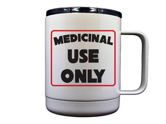 Medicinal Use Only 10 OZ Stainless Travel Mug